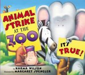 {Animal Strike at the Zoo: Karma Wilson}