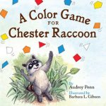 {A Color Game for Chester Raccoon: Audrey Penn}