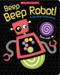 {Beep Beep Robot!: Scholastic}