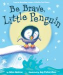 {Be Brave, Little Penguin: Giles Andreae}