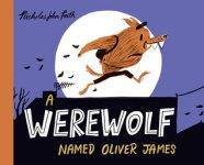 {A Werewolf Named Oliver James: Nicholas John Frith}