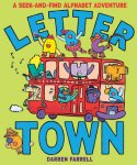 {Letter Town: A Seek-and-Find Alphabet Adventure: Darren Farrell}