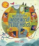 {We've Got the Whole World in Our Hands: Rafael López}