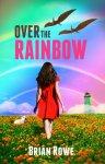 {Over the Rainbow: Brian Rowe}
