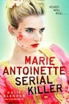 {Marie Antoinette, Serial Killer: Katie Alander}