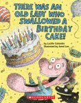 {There Was an Old Lady Who Swallowed a Birthday Cake!: Lucille Colandro}