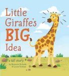 {Little Giraffe's Big Idea: Benjamin Richards}