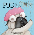 {Pig the Stinker: Aaron Blabey}