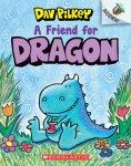 {A Friend for Dragon: Dav Pilkey}