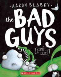{The Bad Guys in Alien vs Bad Guys: Aaron Blabey}