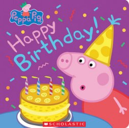 {Happy Birthday: Peppa Pig: Scholastic Inc}