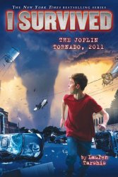 {I Survived the Joplin Tornado, 2011: Lauren Tarshis}
