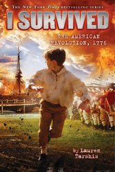 {I Survived the American Revolution, 1776: Lauren Tarshis}