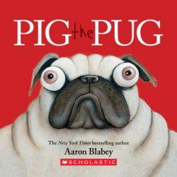 {Pig the Pug: Aaron Blabey}