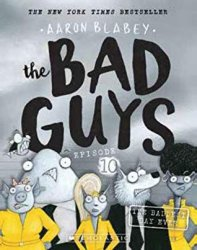 {The Bad Guys and The Baddest Day Ever: Aaron Blabey}