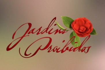 """Jardins Proibidos"" entra hoje na última semana [vídeo]"