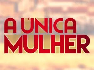 A Única Mulher TVI