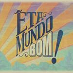 """Audiências: """"Êta Mundo Bom!"""" marca recorde de share"""
