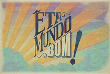 """Audiências: """"Êta Mundo Bom!"""" marca melhor resultado depois da estreia"""