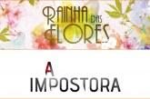 """""""A Impostora"""" distancia-se de """"Rainha das Flores"""""""
