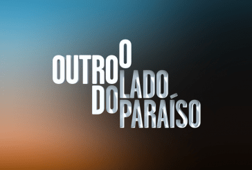 """""""O Outro Lado do Paraíso"""": Saiba quando é emitido o último episódio"""