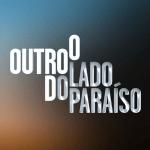 """Saiba como estreou """"O Outro Lado do Paraíso"""" na SIC"""