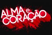 """""""Alma e Coração"""": Resumo dos próximos episódios"""