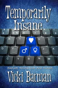 Temporarily Insane by Vicki Batman