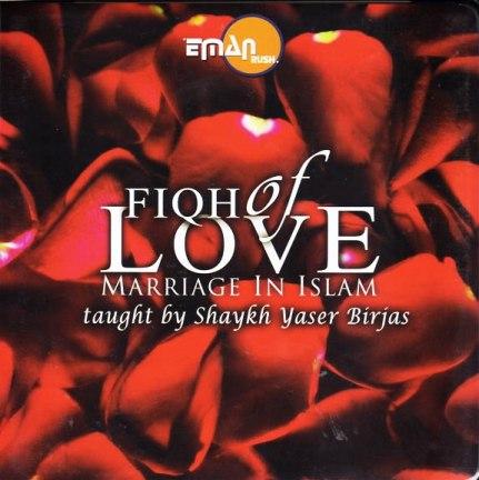 Fiqh of Love marriage in Islam by YASIR BIRJIS