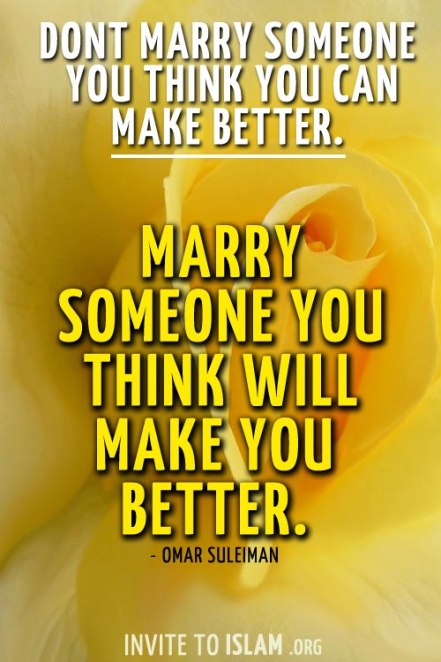 Marry someone you think will make you better
