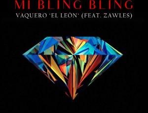 "Vaquero ""El León"" – Mi Bling Bling (feat. Zawles) Audio + Lyrics"
