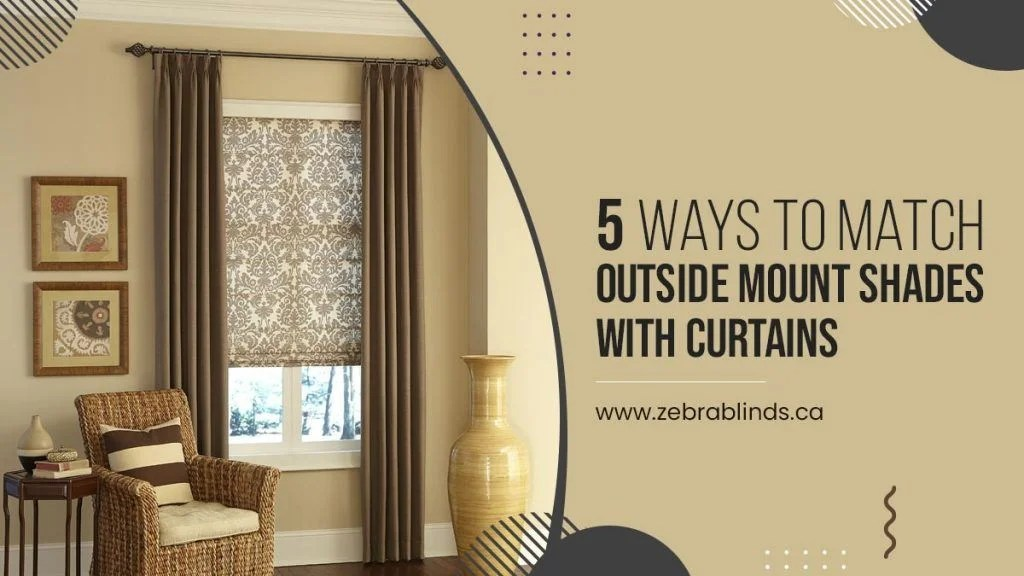 match outside mount shades with curtains