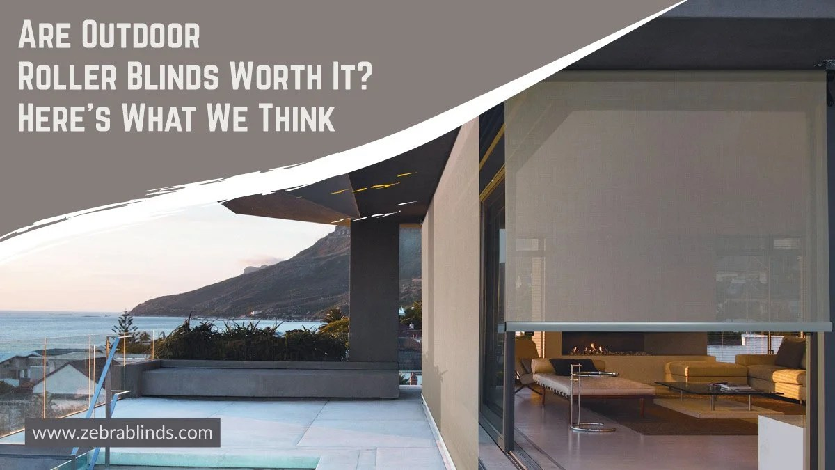 are outdoor roller blinds worth it