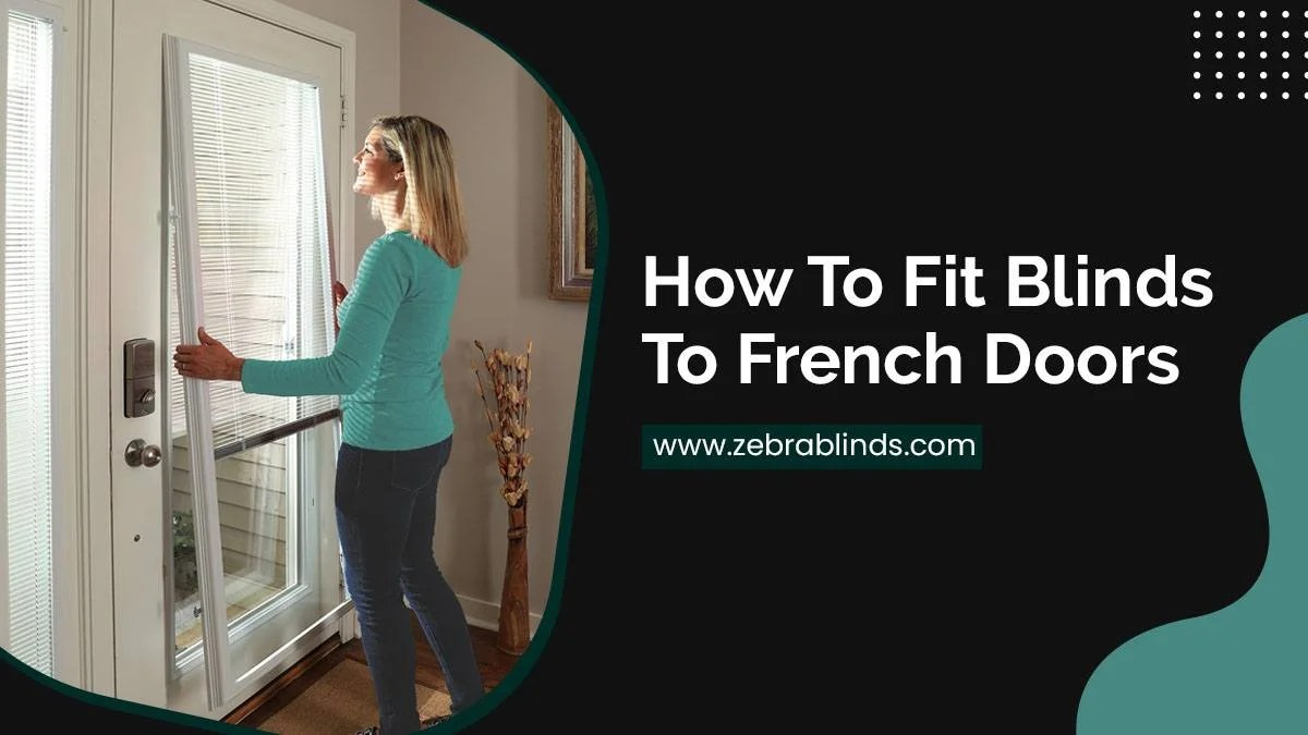 how to fit blinds to french doors step