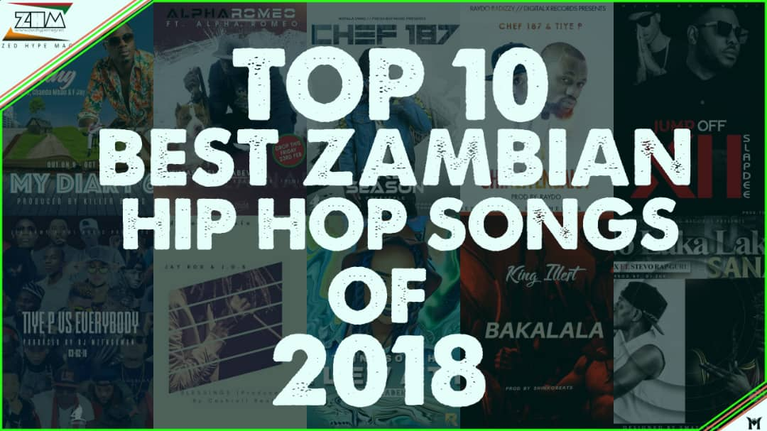 Top 10 Best Zambian HipHop Songs of 2018 | Zed Hype Mag