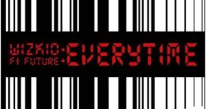 "Wizkid - ""Everytime"" ft. Future (Prod. Shizzi)"