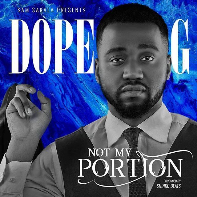 """Dope G – """"Not My Portion"""" (Prod. By Shinko Beats)"""