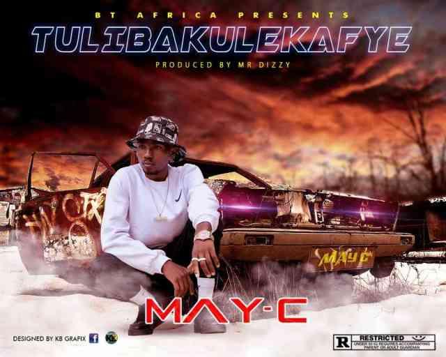 "May C – ""Tulibakulekafye"" (Prod. Mr Dizzy) [Audio]"