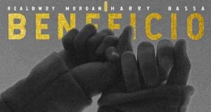 "RealBwoy Morgan ft. Harry Bassa - ""Beneficio"" (Prod. By DJ Dro) [Audio]"