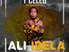 "Y Celeb (408 Empire) – ""Ali Ibela"" [Audio]"