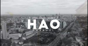 "Download Video Khaligraph Jones ft. Masauti – ""Hao"""