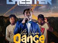 "Download Chester ft. Dope Boys – ""Kuti Walaba Dance"""