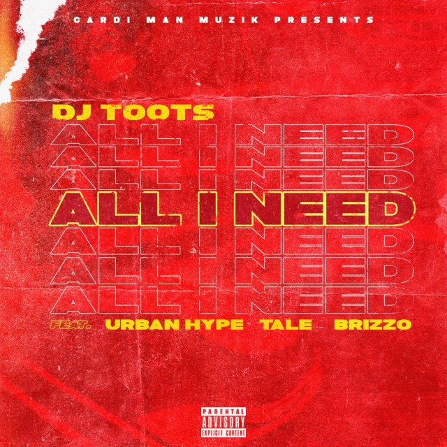 """DOWNLOAD Dj TooTs ft. Urban Hype, TaLe & Brizzo – """"All I Need"""" Mp3"""