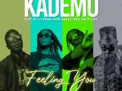 DOWNLOAD Kademo ft. Nellianah, Bow Chase & Ben Da'Future – Feeling You