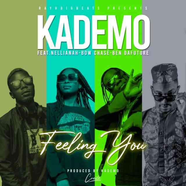 DOWNLOAD Kademo ft. Nellianah, Bow Chase & Ben Da'Future – Feeling You