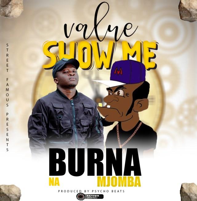 "DOWNLOAD Burna ft. Mjomba – ""Value (Show Me)"" (Prod. Psycho Beats)"