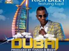 "DOWNLOAD Rich Bizzy ft. Kapili Kapili - ""Dubai"" Mp3"
