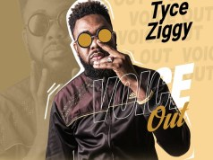 """DOWNLOAD Tyce Ziggy-""""Voice Out"""" Mp3"""