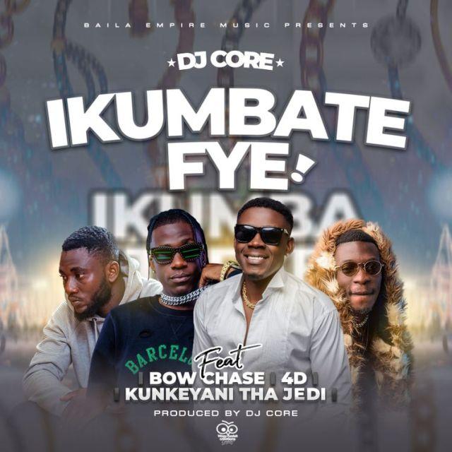 Dj-Core ft. 4D, Bow Chase & kunkeyani Tha Jedi -