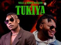 "DOWNLOAD Willz & Dimpo Williams – ""Tukiya"" Mp3"